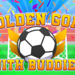 Golden Goal With Buddies